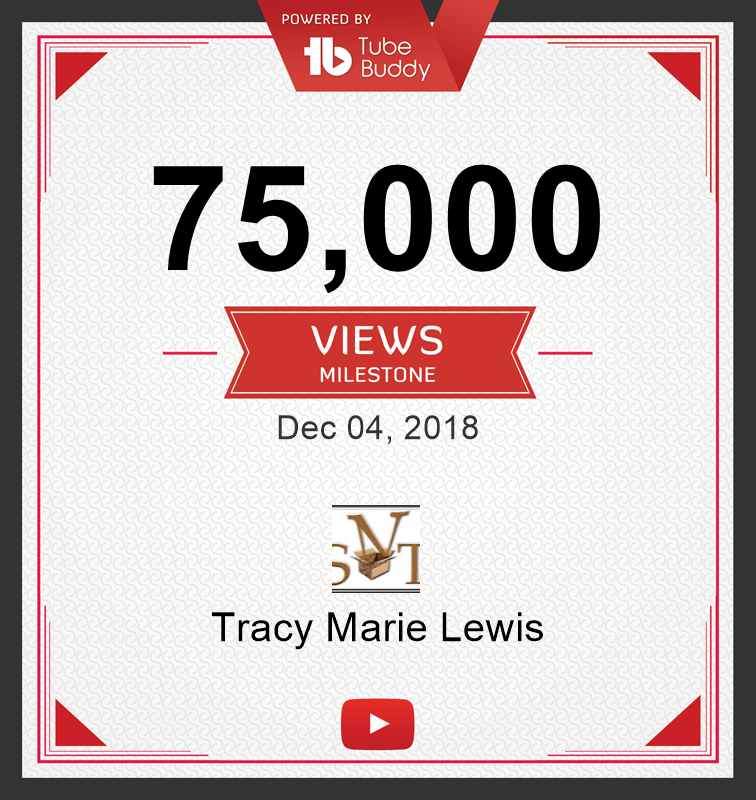 75k YT Views | Tracy Marie Lewis | www.stuffnthingz.com