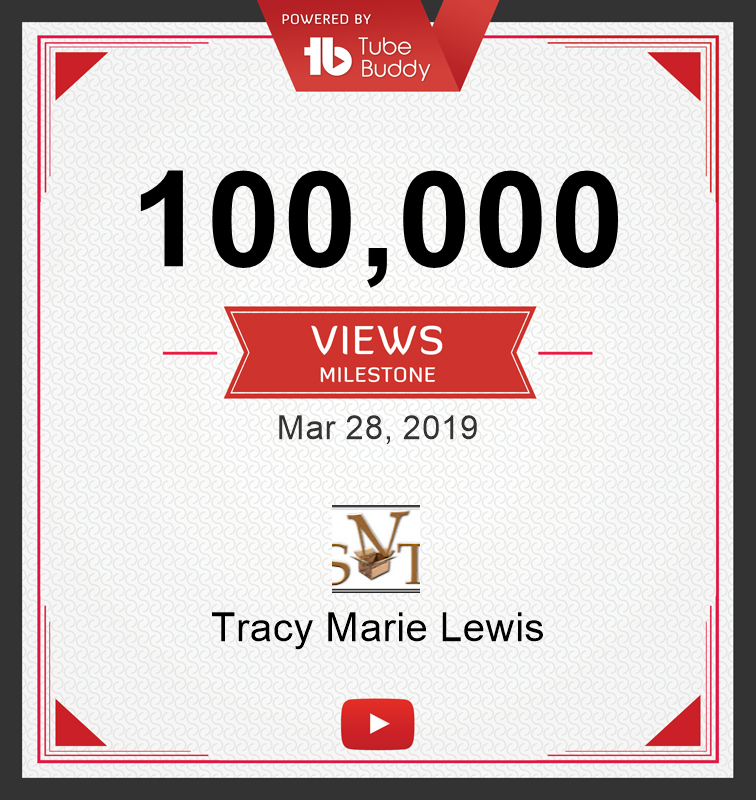 100k YT Views | Tracy Marie Lewis | www.stuffnthingz.com