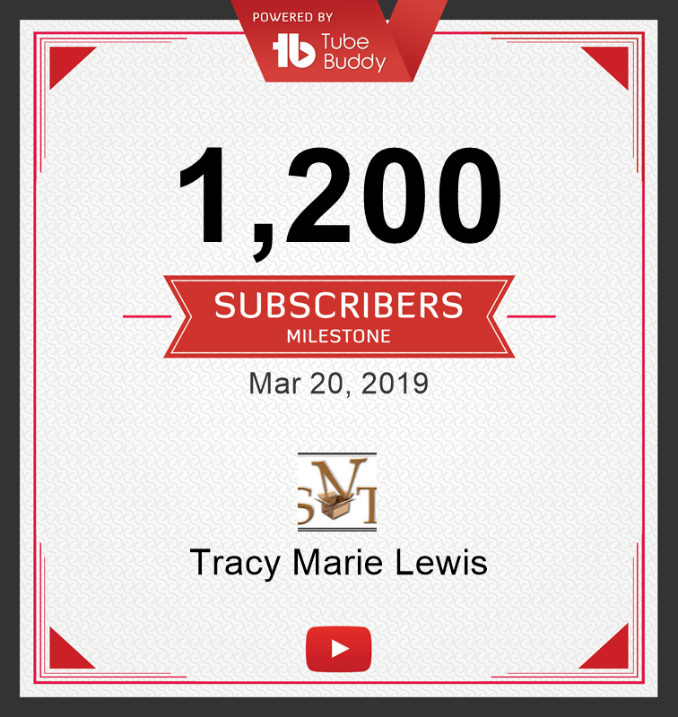 1.2k YT Subscribers | Tracy Marie Lewis | www.stuffnthingz.com