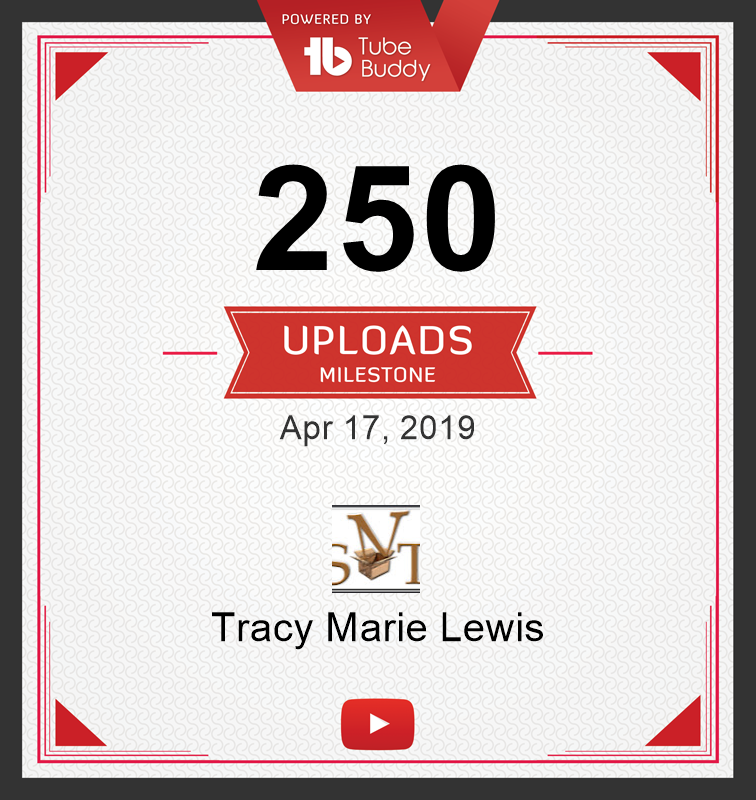 250 YT uploads certificate | Tracy Marie Lewis | www.stuffnthingz.com