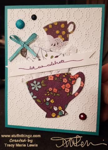 Tea Cup Celebrate Card #1 | Tracy Marie Lewis | www.stuffnthingz.com